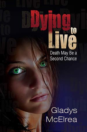 Dying to Live Death May Be a Second Chance_McElrea_Kalpart_CoverDesign