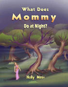 What does mommy do at night!